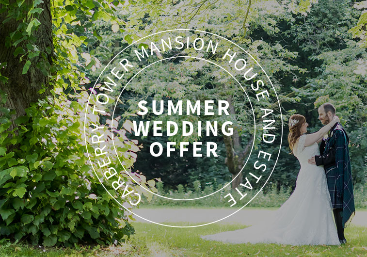 Summer Wedding offer at Carberry Tower